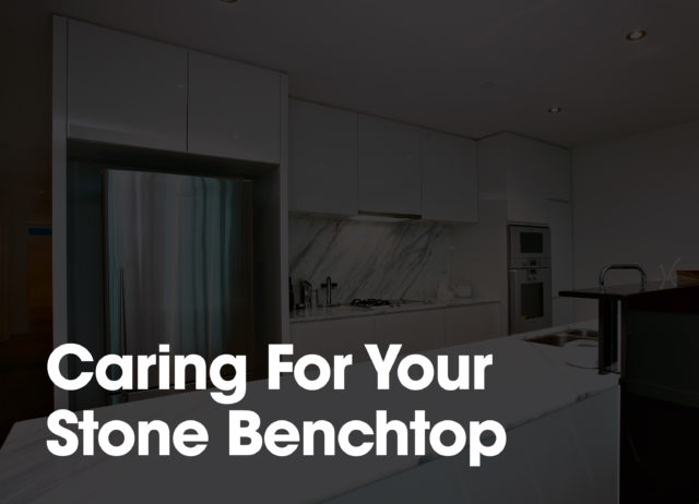 Caring for your stone benctop